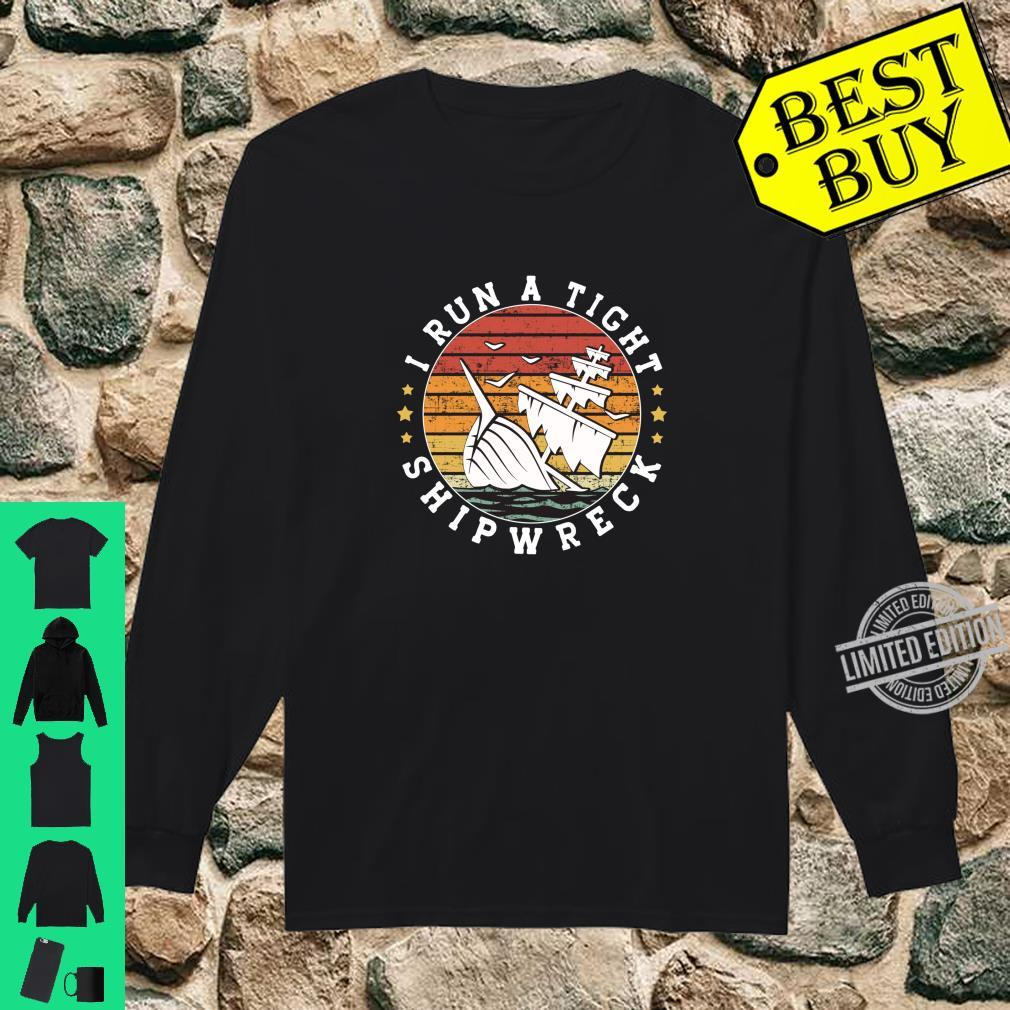 I Run A Tight Shipwreck Vintage Mom Wife Quote Shirt long sleeved