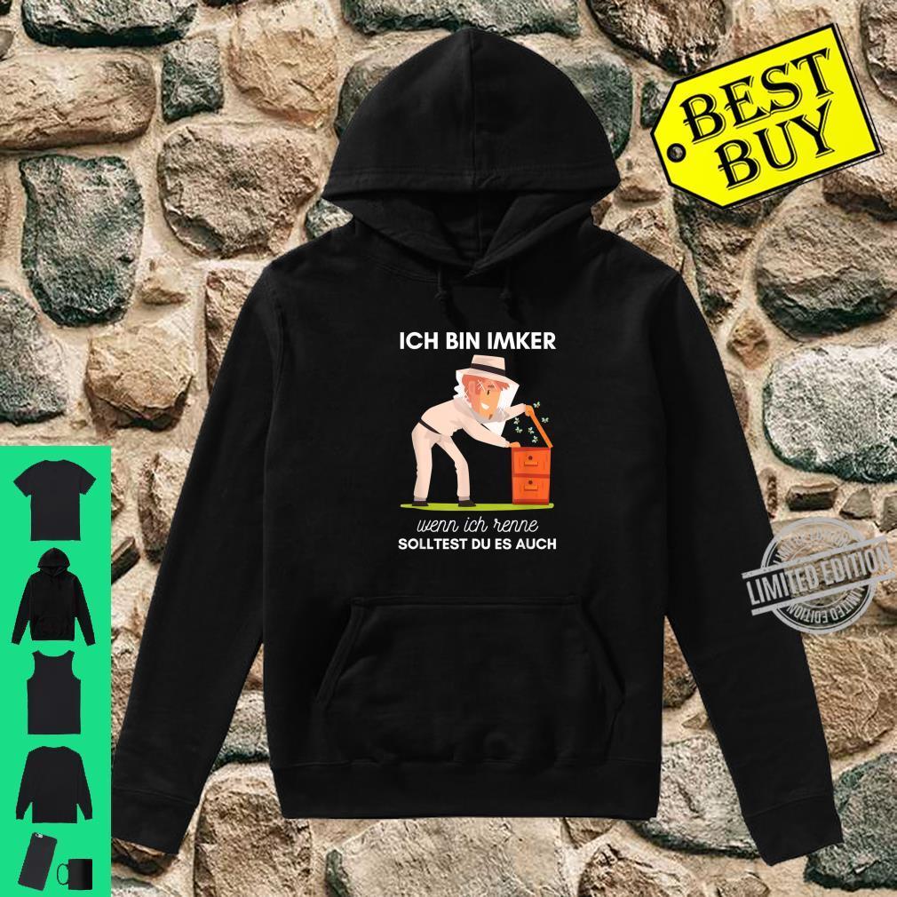 Ich Bin Imker Wenn Ich Renne Solltest Du Es Auch Bienenhüter Shirt hoodie