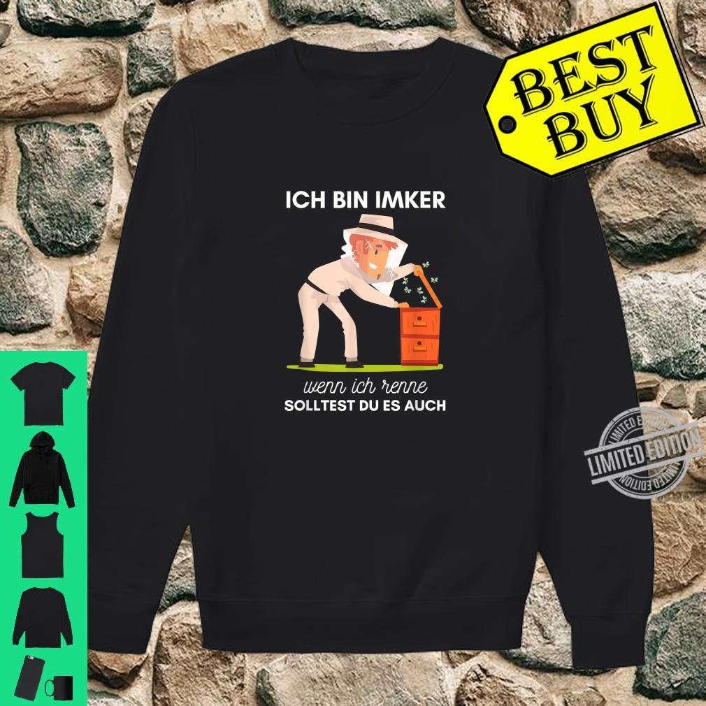 Ich Bin Imker Wenn Ich Renne Solltest Du Es Auch Bienenhüter Shirt sweater