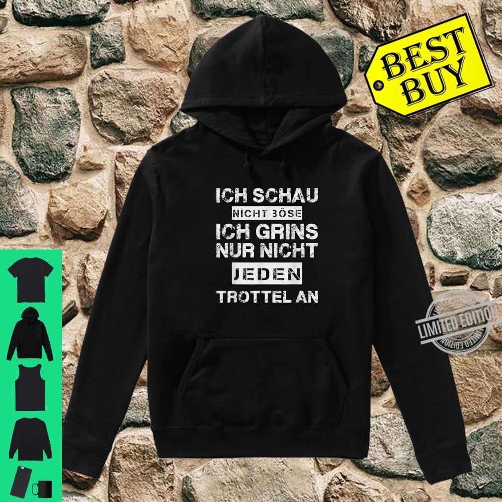 Ich Schau nicht Böse Trottel Lustiger Spruch Shirt hoodie