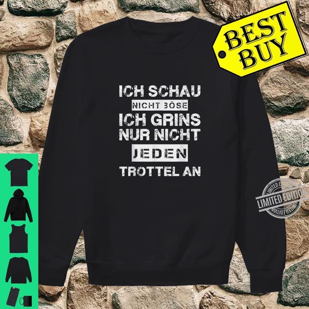 Ich Schau nicht Böse Trottel Lustiger Spruch Shirt sweater