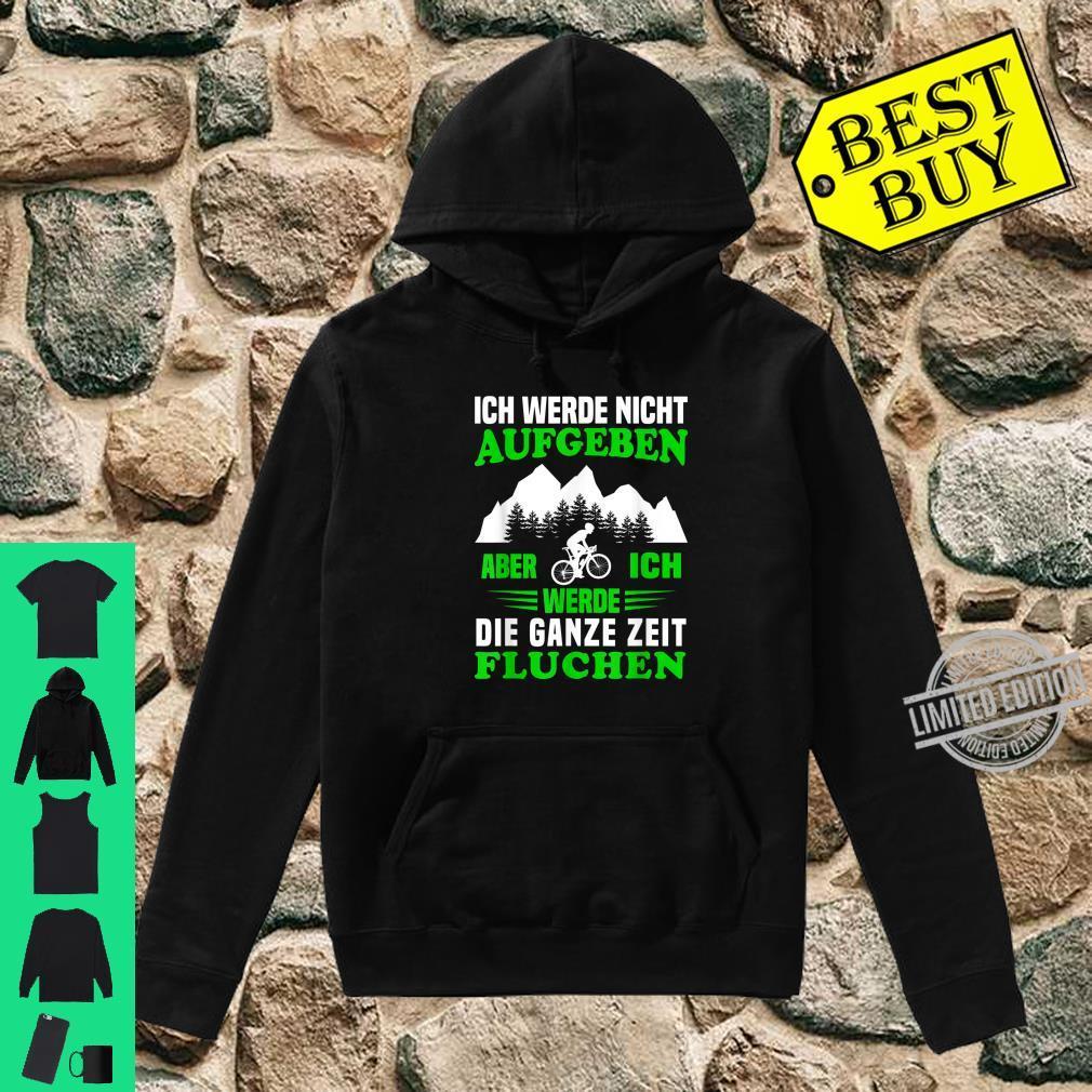 Ich werde nicht aufgeben MTB Mountainbike Radfahrer Spruch Shirt hoodie