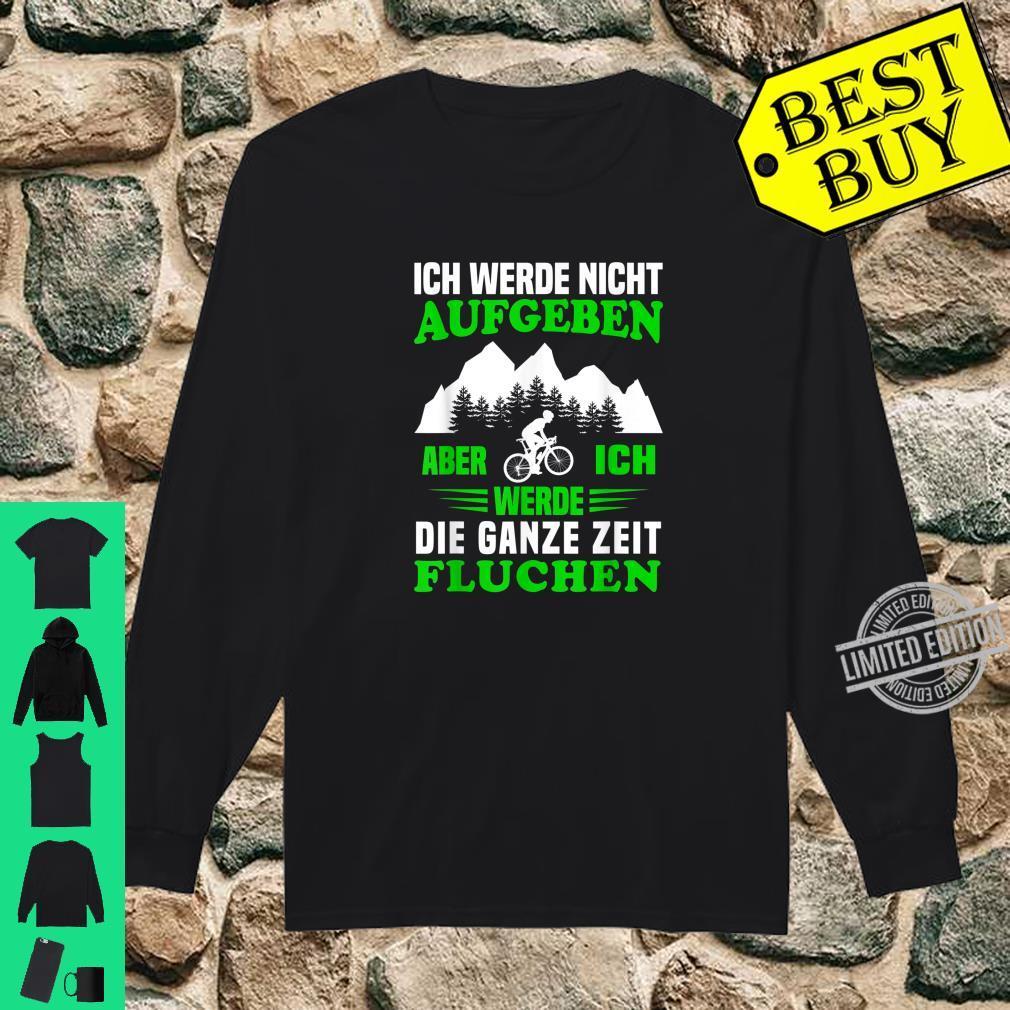 Ich werde nicht aufgeben MTB Mountainbike Radfahrer Spruch Shirt long sleeved