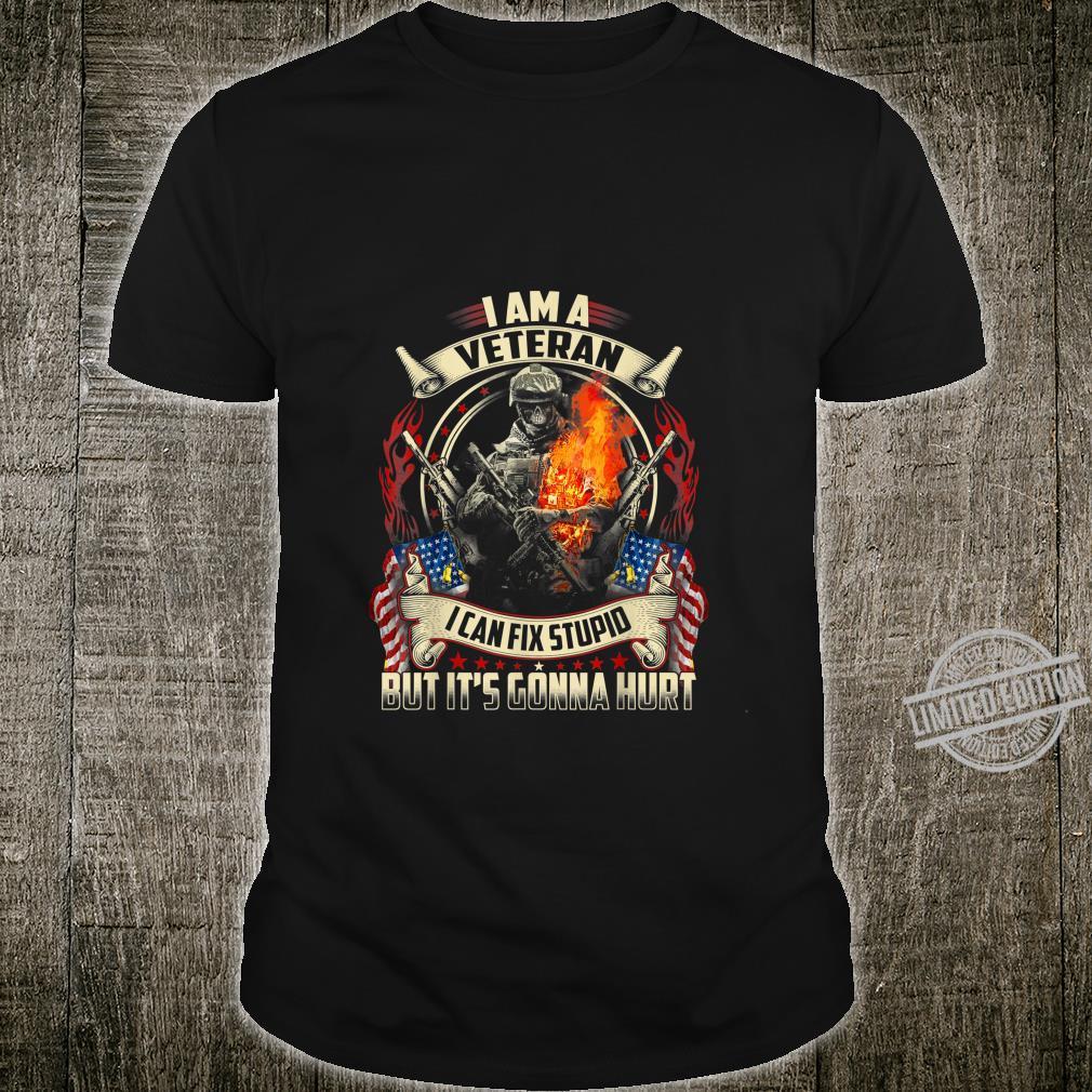 I'm a Veteran I can fix Stupid Shirt 4th Of July Shirt