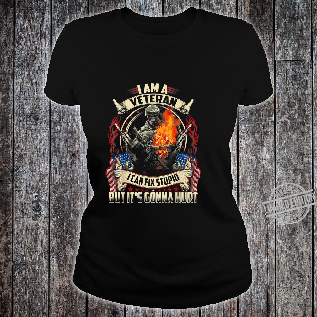 I'm a Veteran I can fix Stupid Shirt 4th Of July Shirt ladies tee