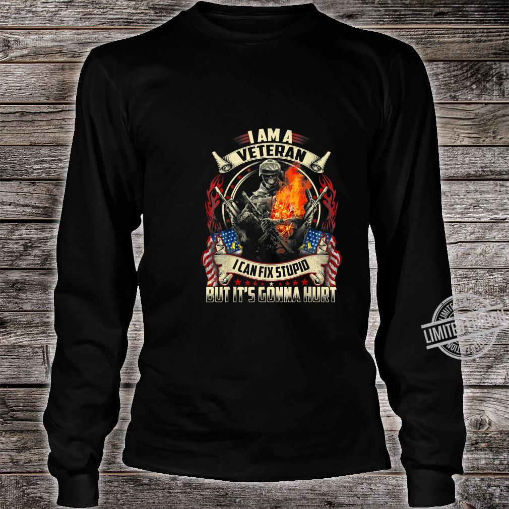 I'm a Veteran I can fix Stupid Shirt 4th Of July Shirt long sleeved