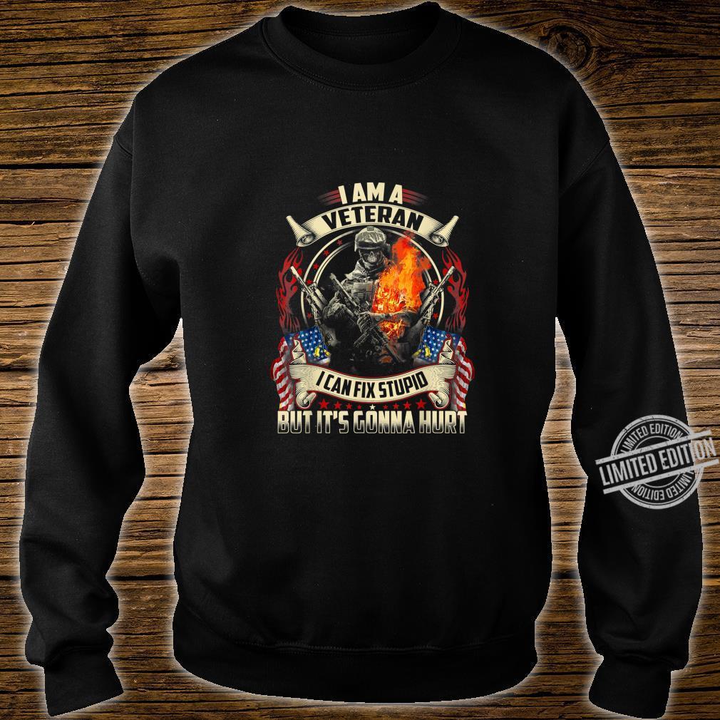 I'm a Veteran I can fix Stupid Shirt 4th Of July Shirt sweater