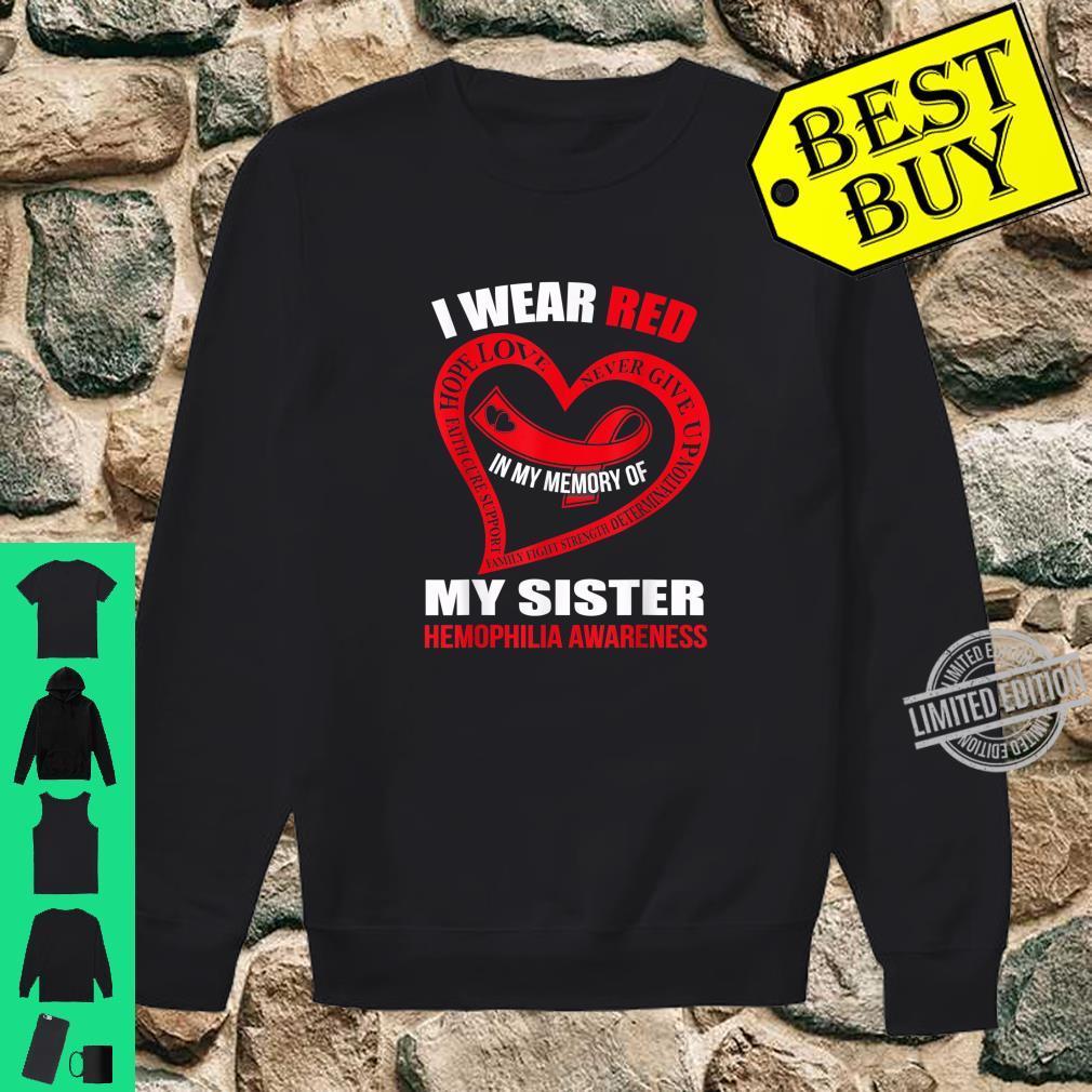 In my memory of my sister HEMOPHILIA AWARENESS Shirt sweater