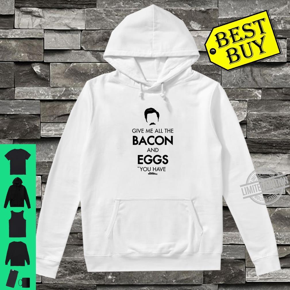 Parks & Recreation Gib mir das ganze Bacon Swanson Haar Shirt hoodie