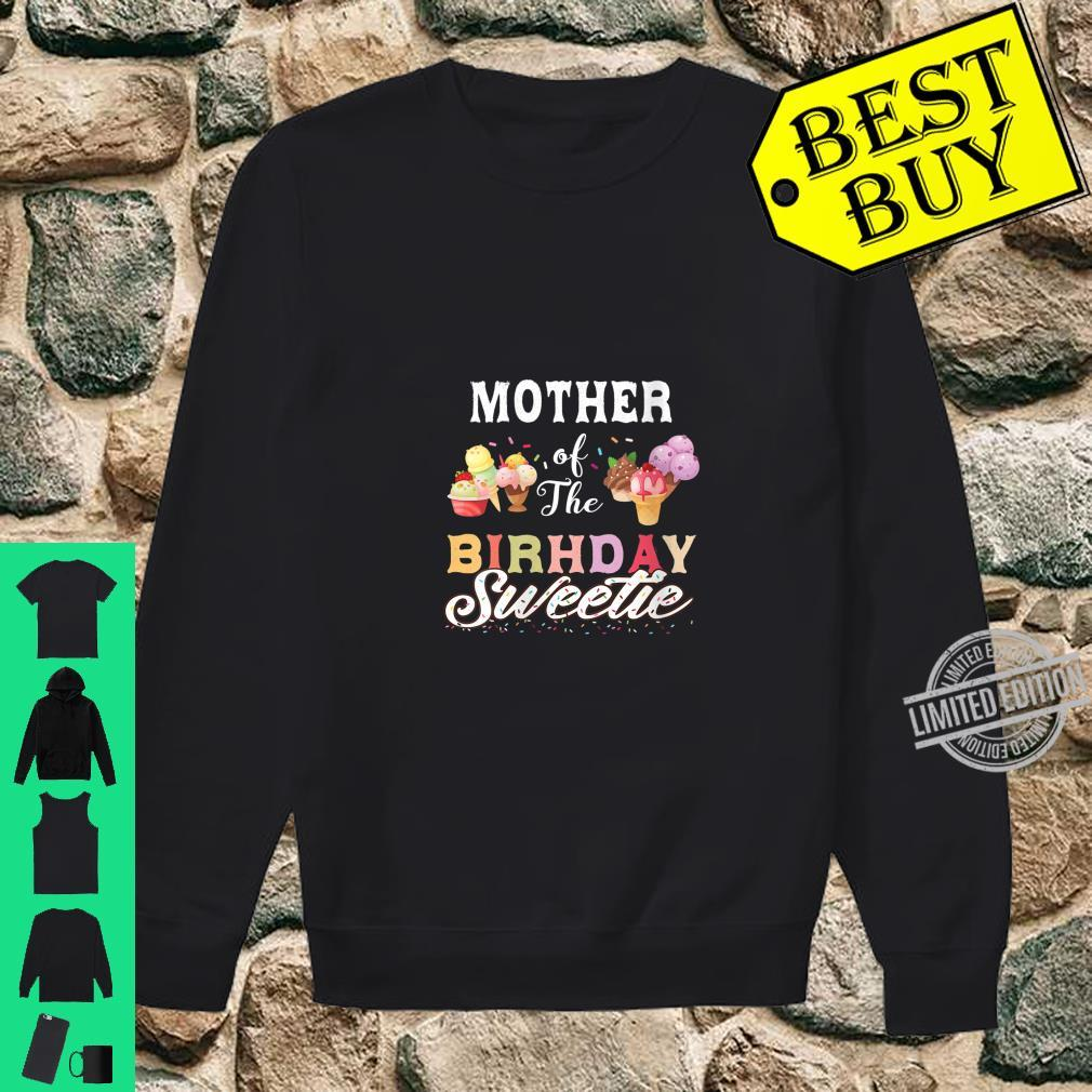 Womens Ice Cream Cones Mother Of The Birthday Sweetie Party Shirt sweater